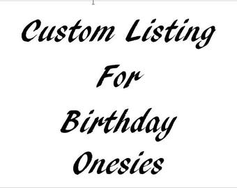 Custome Listing for Birthday Onesies
