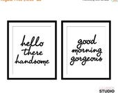 ON SALE Good Morning Gorgeous - Hello There Handsome - Bedroom Art - Couples Print - Wall Decor - Home Decor - Wall Art - Bedroom Print -