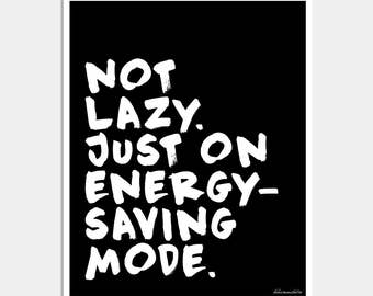 Not Lazy Just on Energy-Saving Mode - Lazy Day Art Print