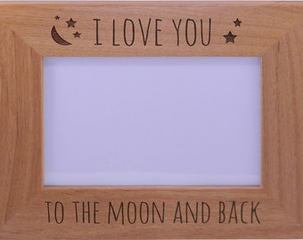 I Love You To The Moon And Back - 4x6 Inch Wood Picture Frame - Great Gift for Mothers's Day, Birthday or Christmas Gift