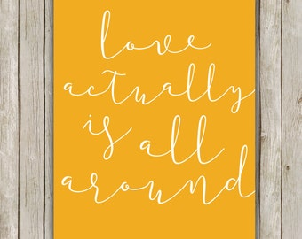 8x10 Love Actually Is All Around Printable, Love Printable, Orange Typography Art, Valentine's Day, Holiday Wall Art Decor, Instant Download
