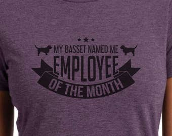 My Basset Fauve de Bretagne Named Me Employee of the Month - Basset Fauve de Bretagne shirt - Ladies or Unisex cut - Choose your color!