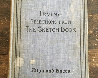 1894 Irving Selections from the Sketch Book / The Academy Series / Published by Allyn and Bacon in Boston