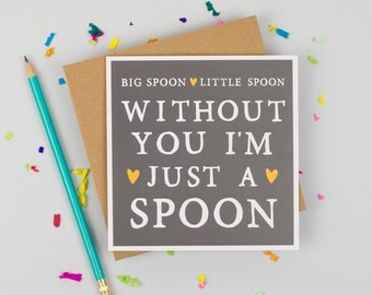 Funny Valentine's Card - Funny Anniversary Card - Card for girlfriend, boyfriend, husband or wife - Big Spoon Little Spoon