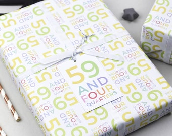 59 And Four Quarters Wrapping Paper Set, 60th Birthday, Gift Wrap, Quirky Gift Wrap