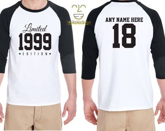 18th Birthday Gift for Men and Women Personalized Limited Edition Birthday Celebration 18 Year Old Raglan Baseball Tee Shirt Birthday 1999