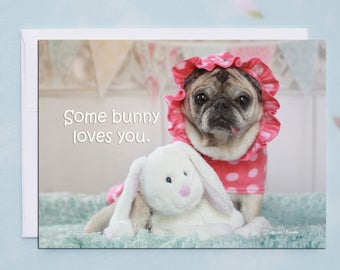 Some Bunny 5x7 Pug Easter Card by Pugs and Kisses