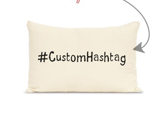 custom hashtag print, personalized pillow with any hashtag, dorm decor,  gift for teen