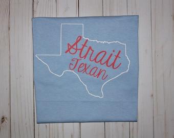 Strait Texan, Strait Texan Shirt, Strait Texan T-shirt, George Strait, George Strait shirt, Texas, Texas shirt, Texan, Strait, George