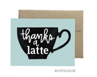 Thanks a latte - Greeting Card
