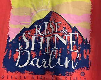 Girlie Girl Rise and Shine Darling Tshirt