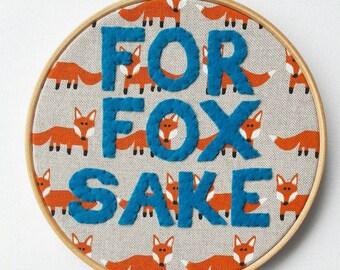 For Fox Sake FFS woodland swear hoop - handmade funny home decor embroidery hoop wall art 7 inch MADE to ORDER gallery wall art