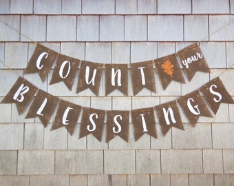 Count You Blessings, Thanksgiving Decor, Thanksgiving Banner, Thankful Burlap Banner, Thanksgiving Burlap Garland, Happy Thanksgiving Banner