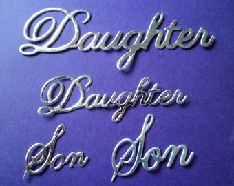 Die Cut Daughter & Son Wording in Small and Large (5 of each size)