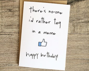 Meme facebook card handmade funny cheeky birthday friend personalised