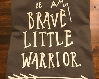 Be brave little warrior