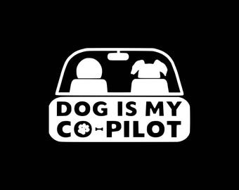 Dog Decal Love Dogs Car Decal Dog Lover Decal Dog Is My Co Pilot Sticker Dog Bumper Sticker Window Wall Yeti Laptop Tablet