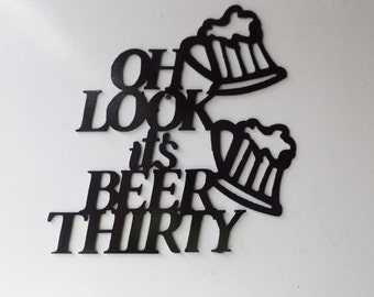 Oh Look Its Beer Thirty