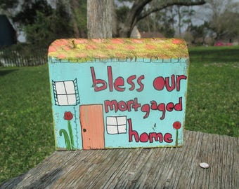 bless our mortgaged home painting on reclaimed wood, happy home, happy family, love, housewarming gift, cute, whimsical, bless our house
