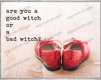 Are You a Good Witch or a Bad Witch Digital Print