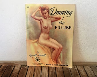 Vintage Book Titled Drawing the Figure by Walter T. Foster by Russell Iredell