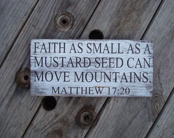 Wooden sign. Scripture Faith as small as a mustard seed. Farmhouse home decor. Rustic country home. Housewarming gift. inspirational decor.