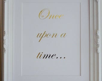 A4 Wall Art - Unframed - Gold Foil Print - Once Upon A Time - Fairy Tale - Childrens Bedroom Quote