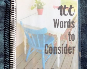 100 WORDS to Consider, Creative Writing Journal, Responsive Notebook, Gifts for Writers, Small Groupers, Teachers, and Would Be Poets