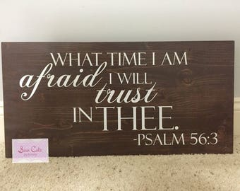 Bible verse sign, Psalm 56:3 Sign, What Time I am Afraid I Will Trust in Thee Bible Verse Scripture Sign Plaque