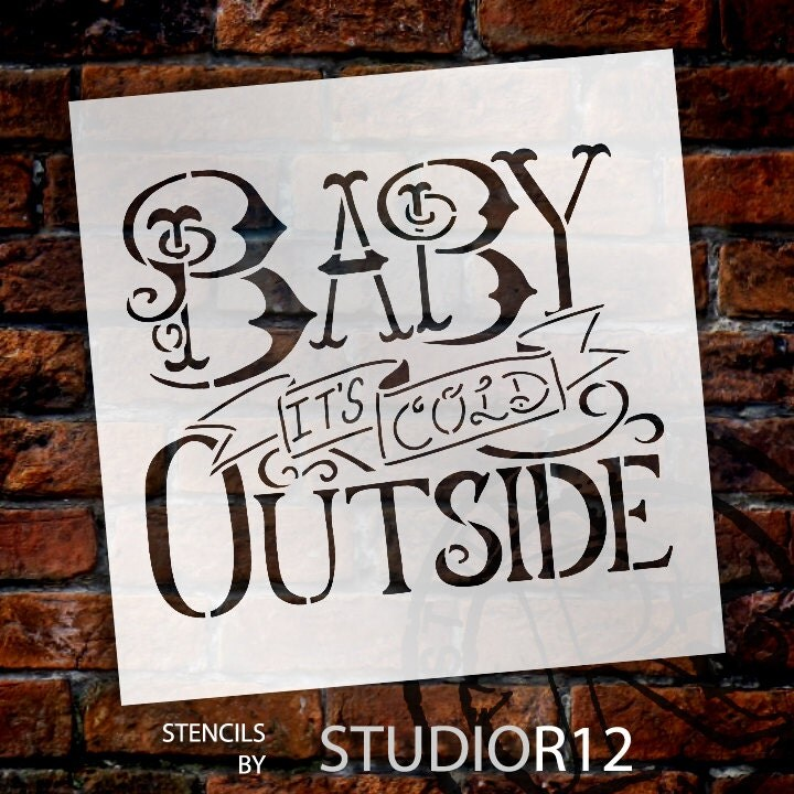 Baby It's Cold Outside- Word Stencil-Select Size- STCL600 - by StudioR12