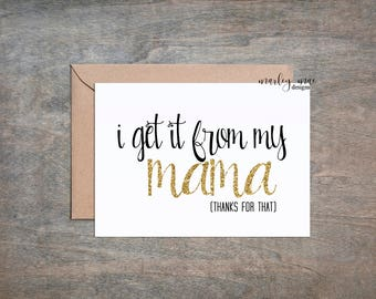 i got it from my mama card, mother's day funny greeting card