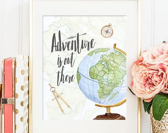 75% OFF SALE - Adventure Is Out There - 8x10, Printable Art, Inspirational Print, Wanderlust, See the World, Let's Go On An Adventure