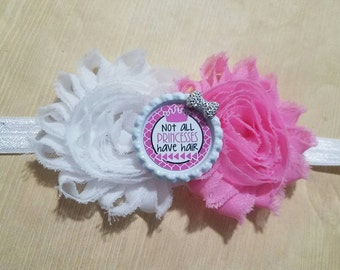 Not All Princesses Have Hair - headband! Sizes newborn - adult. Shabby chic.