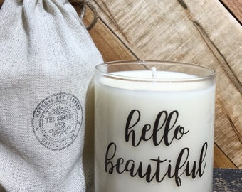 Soy Candle / Hello Beautiful / Hello Beautiful Candle / Friend Gift / Girl Friend Gift / Thinking Of You Gift / Custom Candle
