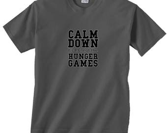 Calm Down It's P.E. Not The Hunger Games T-Shirt