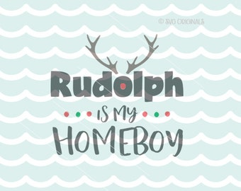 Rudolph is my Homeboy SVG Rudolph SVG Cricut Explore & more. Christmas Santa Rudolph Nose Bright Rudolph Is My Homeboy Kids Baby SVG