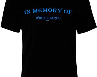 In Memory Of When I Cared Funny Sarcastic Black Ryware Mens T-Shirt