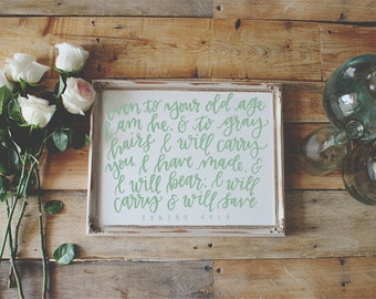 Hand-lettered Isaiah 46:4 Scripture Print