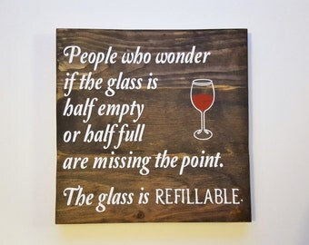 People who wonder if the glass is half empty