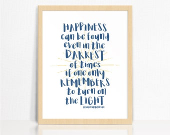 Happiness Can Be Found Even In The Darkest Of Times | Harry Potter QUOTE | Albus Dumbledore | Wall Print | Home Decor