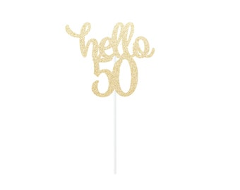 Hello 50 Cake Topper - Any Color Glitter Any Age