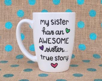 Sister Coffee Mug - My Sister Has An Awesome Sister - Hand Painted Coffee Mug - Sister Mug - Personalized Mug - Custom Coffee Mug - Mug