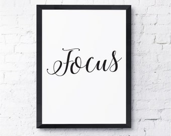 Focus. Print.  Art, Motivational,  Inspirational, Quote.  All Prints BUY 2 GET 1 FREE!