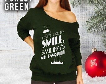 Elf Smiling's My Favorite Slouchy Sweatshirt, Ugly Christmas Sweater Party, Elf Movie, Buddy The Elf Quote Shirt,Holiday Secret Santa CT-865