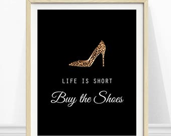 Life is Short Buy the Shoes, Fashion Print, Shoe Print, Leopard Print Shoe, Wall Art, Fashion Quote