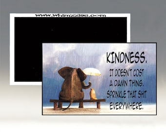 Kindness - It Doesn't Cost A Thing - Sprinkle That Shit Everywhere Magnet; Kindness Magnet; Refrigerator Magnet; Funny Magnet