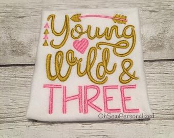 Young wild and three shirt - 3rd Birthday Shirt - Third Birthday Shirt - Gold And Pink Birthday - Girl Birthday Shirt - Birthday Shirts