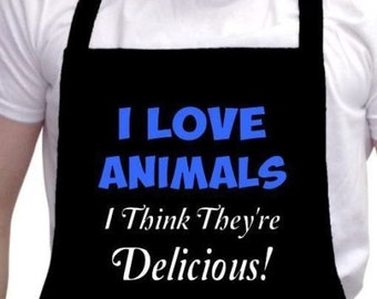 I Love Animals I Think They're Delicious Parody Funny Black Barbeque BBQ Apron