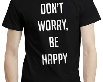 Dont Worry Be Happy Positive Motivation Song Music Gift Mens T Shirt Tshirt Tee