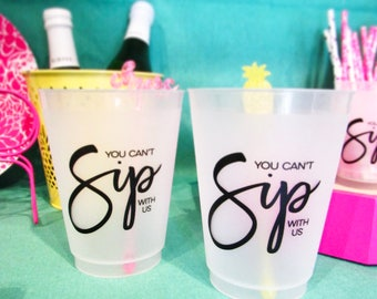 """Set of 4 or more! """"You Can't Sip with Us"""" Reusable Cup 